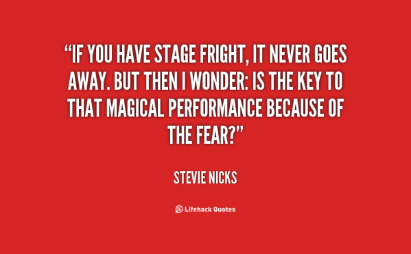quote-Stevie-Nicks-if-you-have-stage-fright-it-never-135318_2